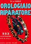 Orologiaio riparatore. Tecnica e pratica