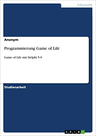 Programmierung Game of Life: Game of Life mit Delphi 5.0 (German Edition)