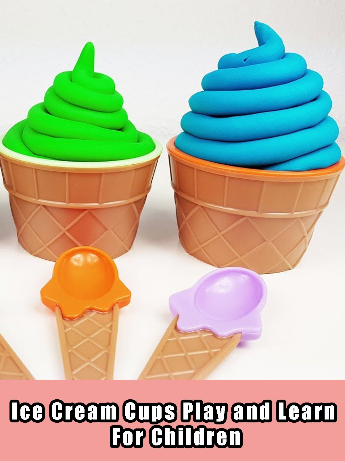Ice Cream Cups Play and Learn For Children