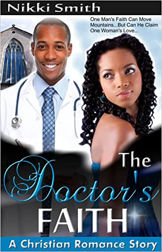 The Doctor's Faith: A Christian Romance Story