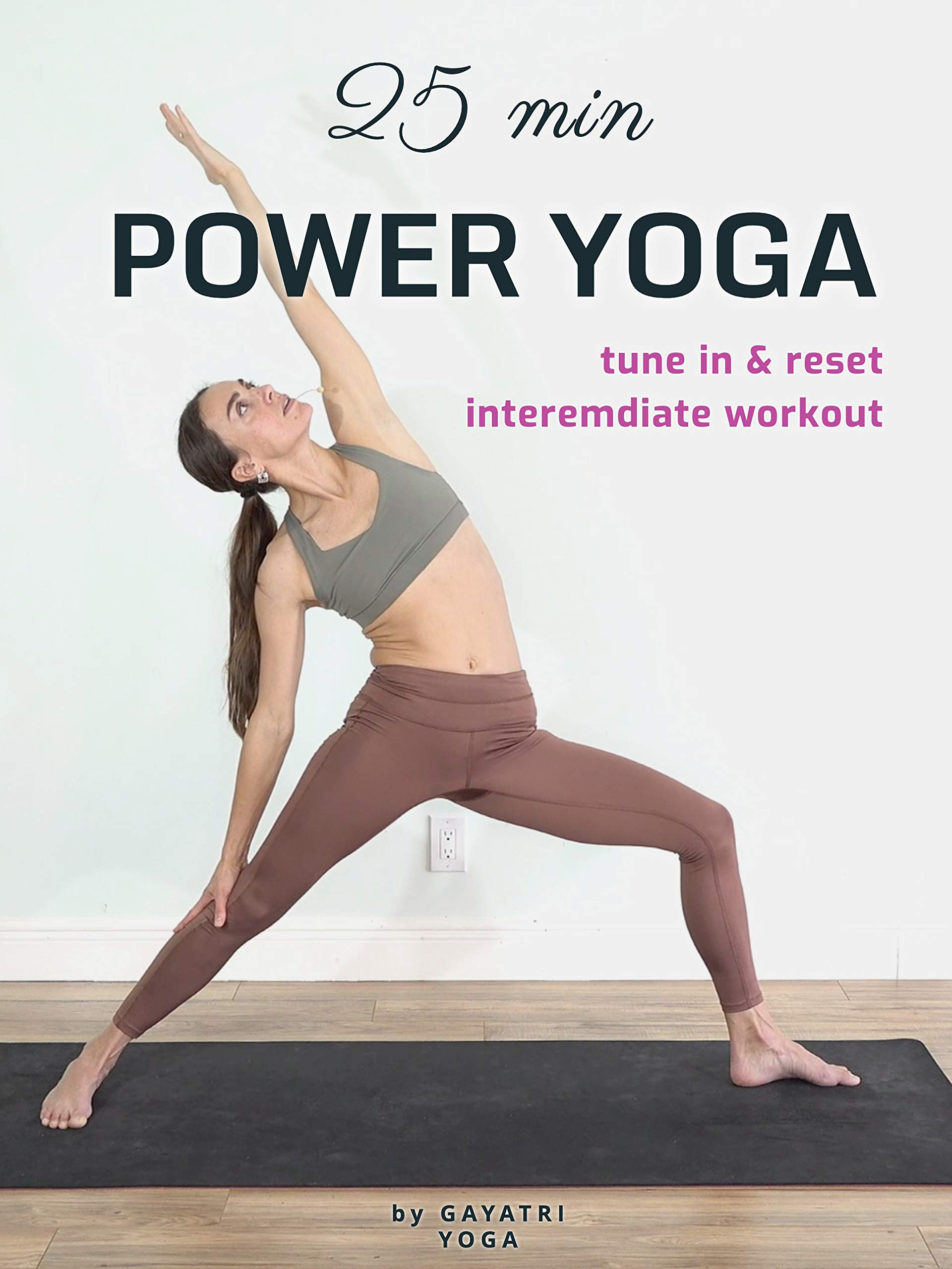25 Min Power Yoga - Tune In & Reset Intermediate Workout - Gayatri Yoga