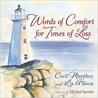 Words of Comfort for Times of Loss: Help and Hope When You're Grieving written by Liz Allison