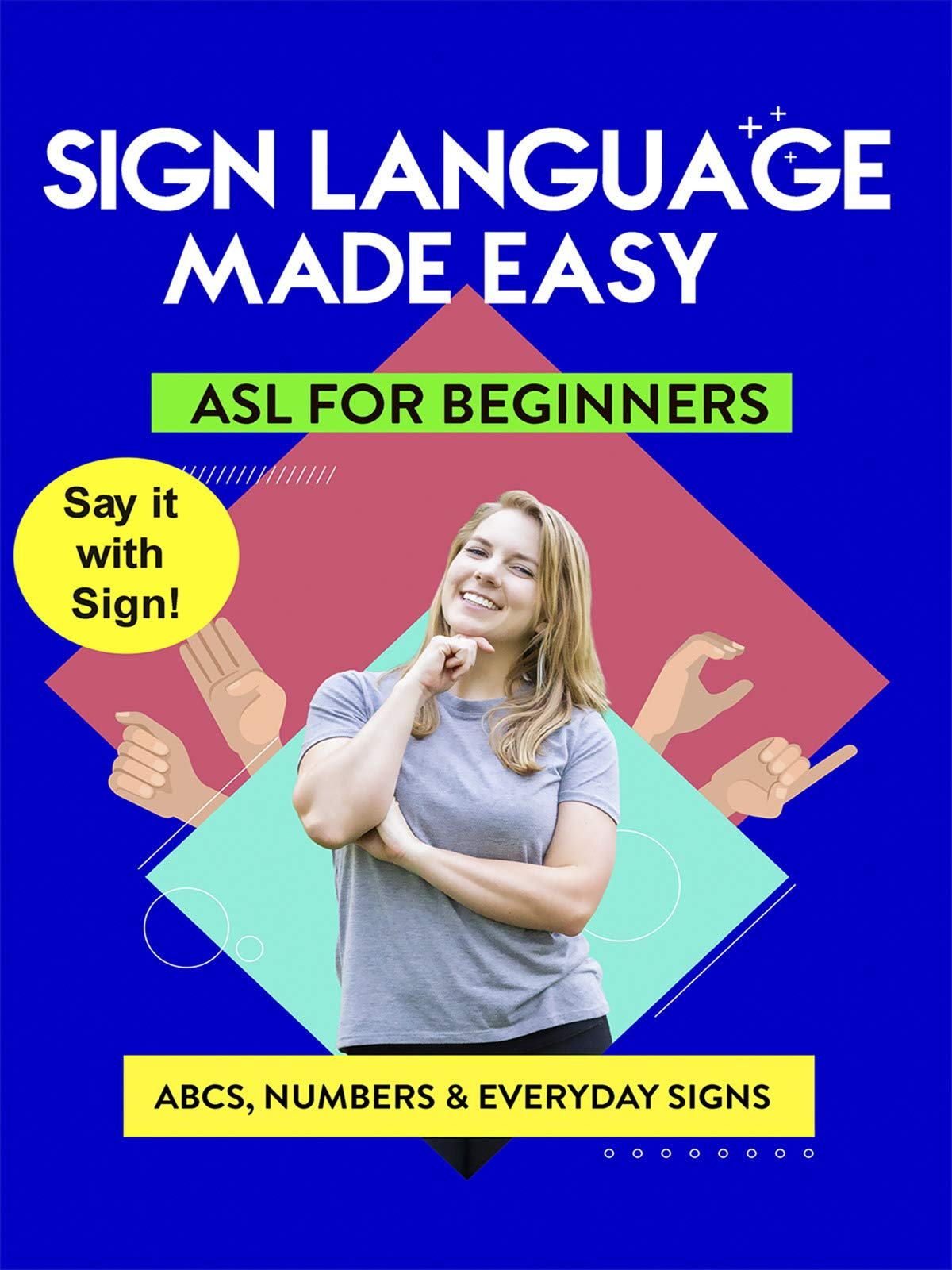 American Sign Language Made Easy - Learn ABCs, Numbers, Fingerspelling, Colors, Grammar Basics & Everyday Useful Signs on Amazon Prime Instant Video UK