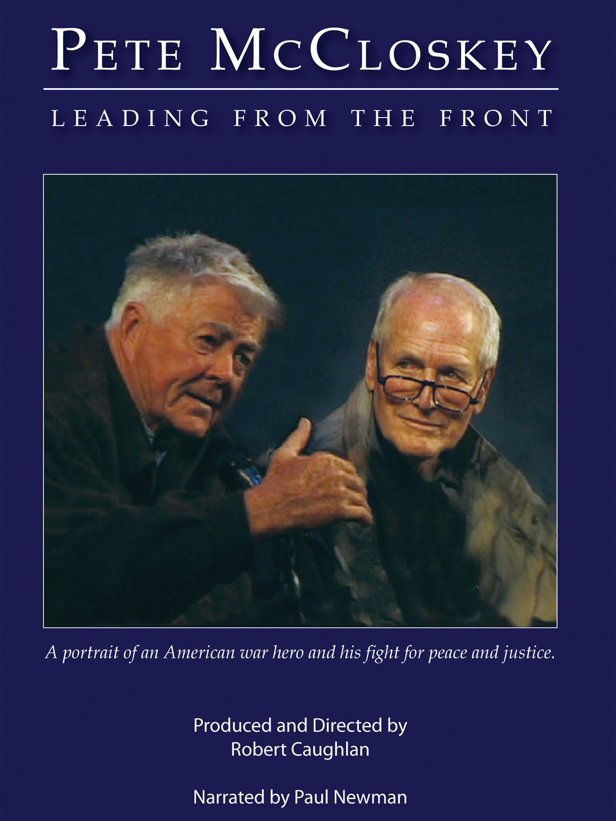 Pete McCloskey: Leading from the Front, The Story of a True Political Maverick