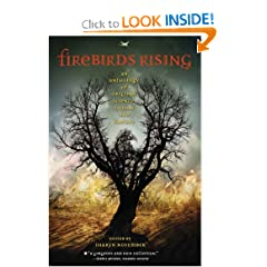 Firebirds Rising: An Anthology of Original Science Fiction and Fantasy by Kara Dalkey, Charles de Lint, Alan Dean Foster and Emma Bull