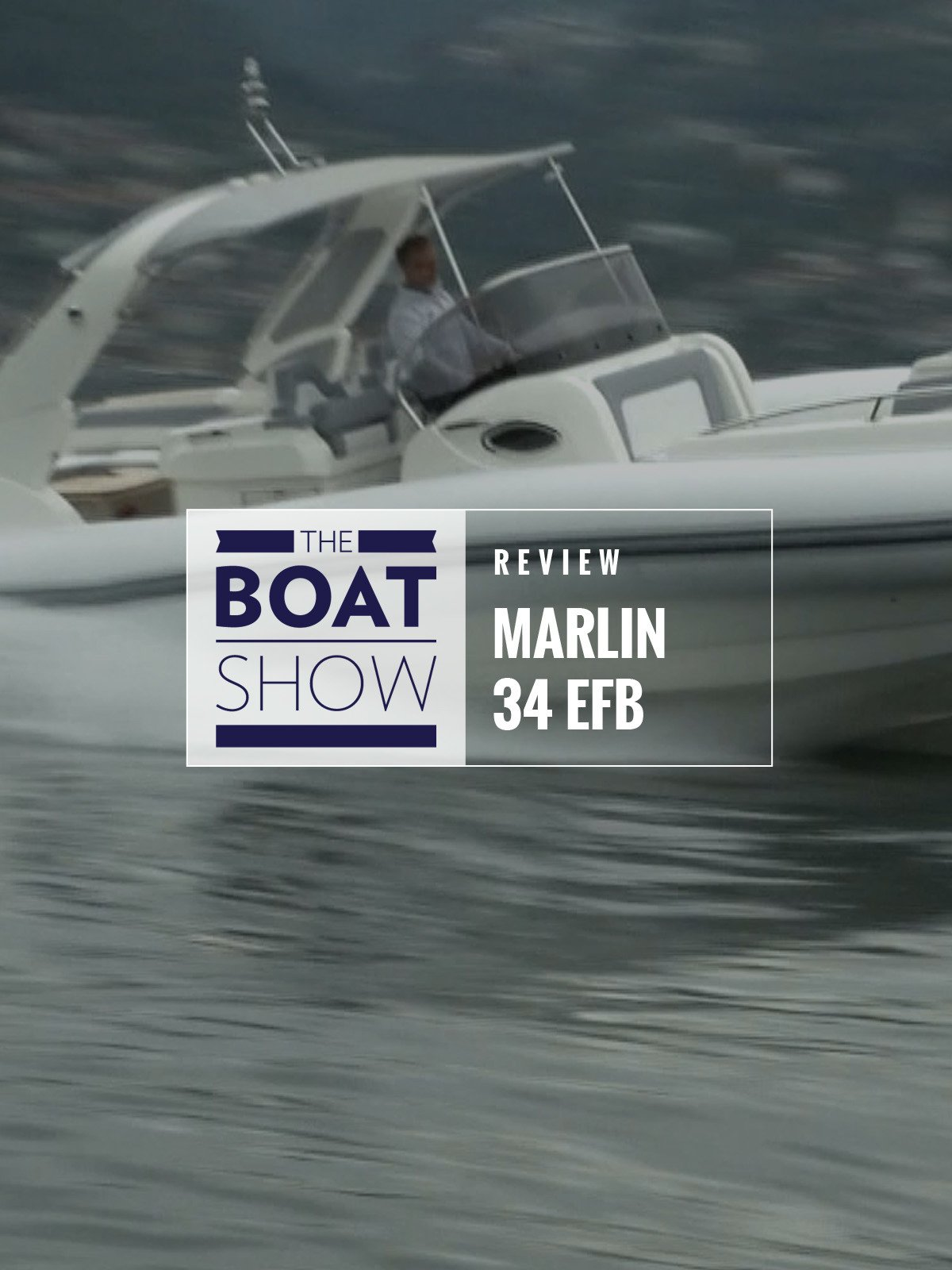 Review: Marlin 34 EFB - The Boat Show on Amazon Prime Instant Video UK
