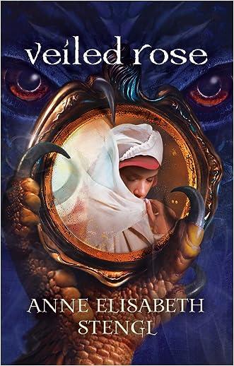 Veiled Rose (Tales of Goldstone Wood Book #2) written by Anne Elisabeth Stengl