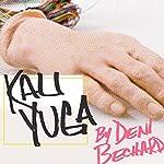 Kali Yuga   Deni Bechard