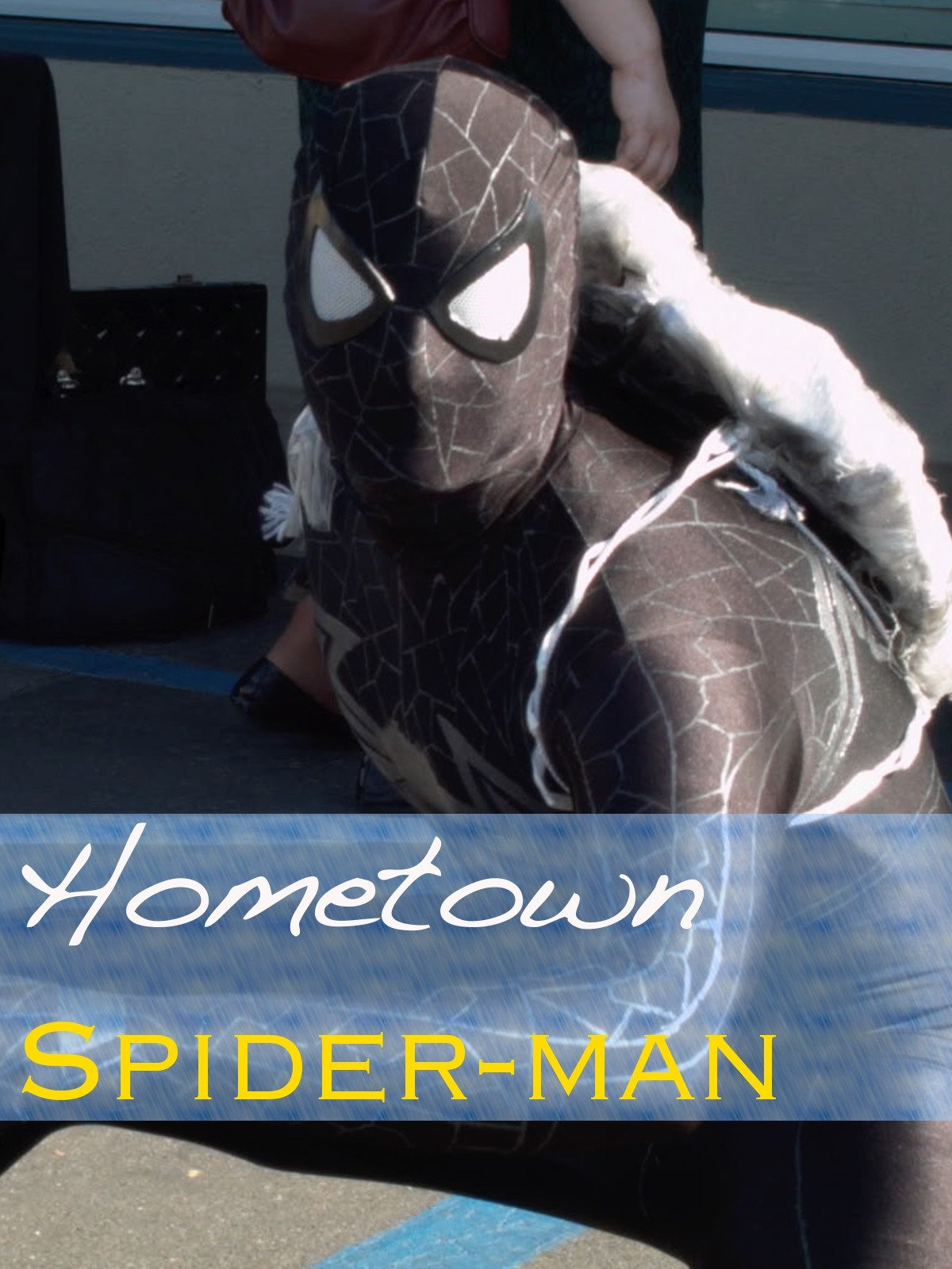 Hometown Spider-man / A Short Cosplayer Documentary on Amazon Prime Instant Video UK