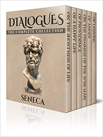 Dialogues (Illustrated) written by Seneca