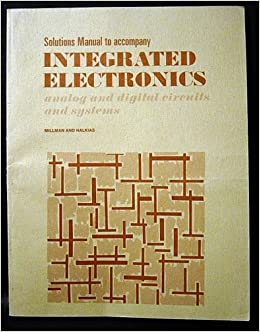 Integrated electronics analog and digital circuits and systems jacob millman pdf