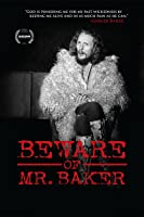 Beware of Mr. Baker [HD]