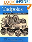 Tadpoles: The Biology of Anuran Larvae