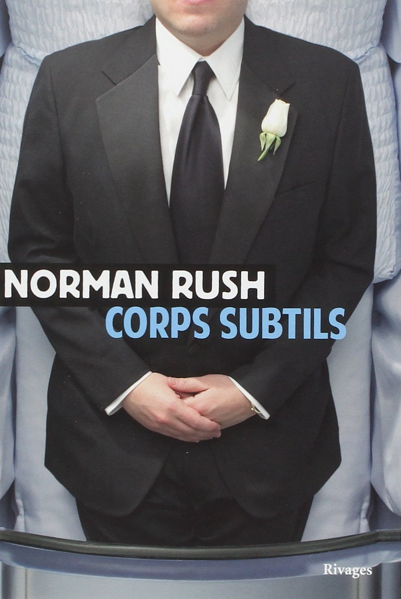 Corps subtils - Norman Rush