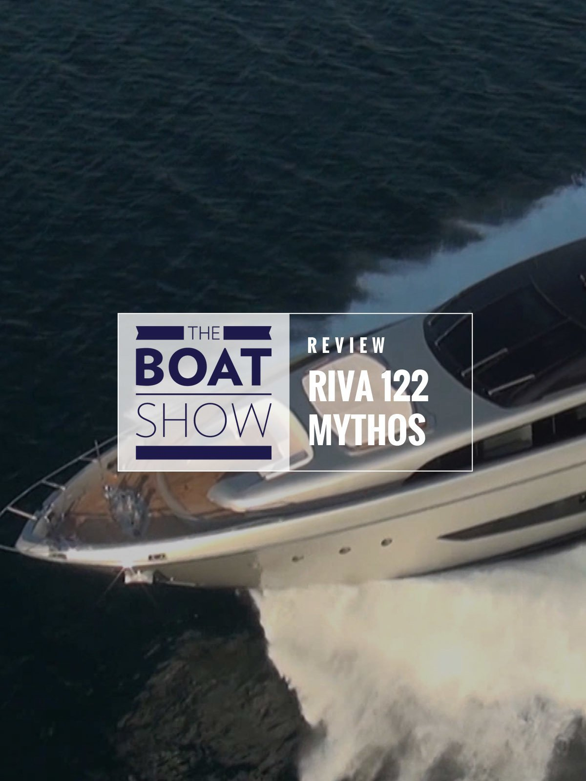 Review: Riva 122 Mythos - The Boat Show on Amazon Prime Video UK
