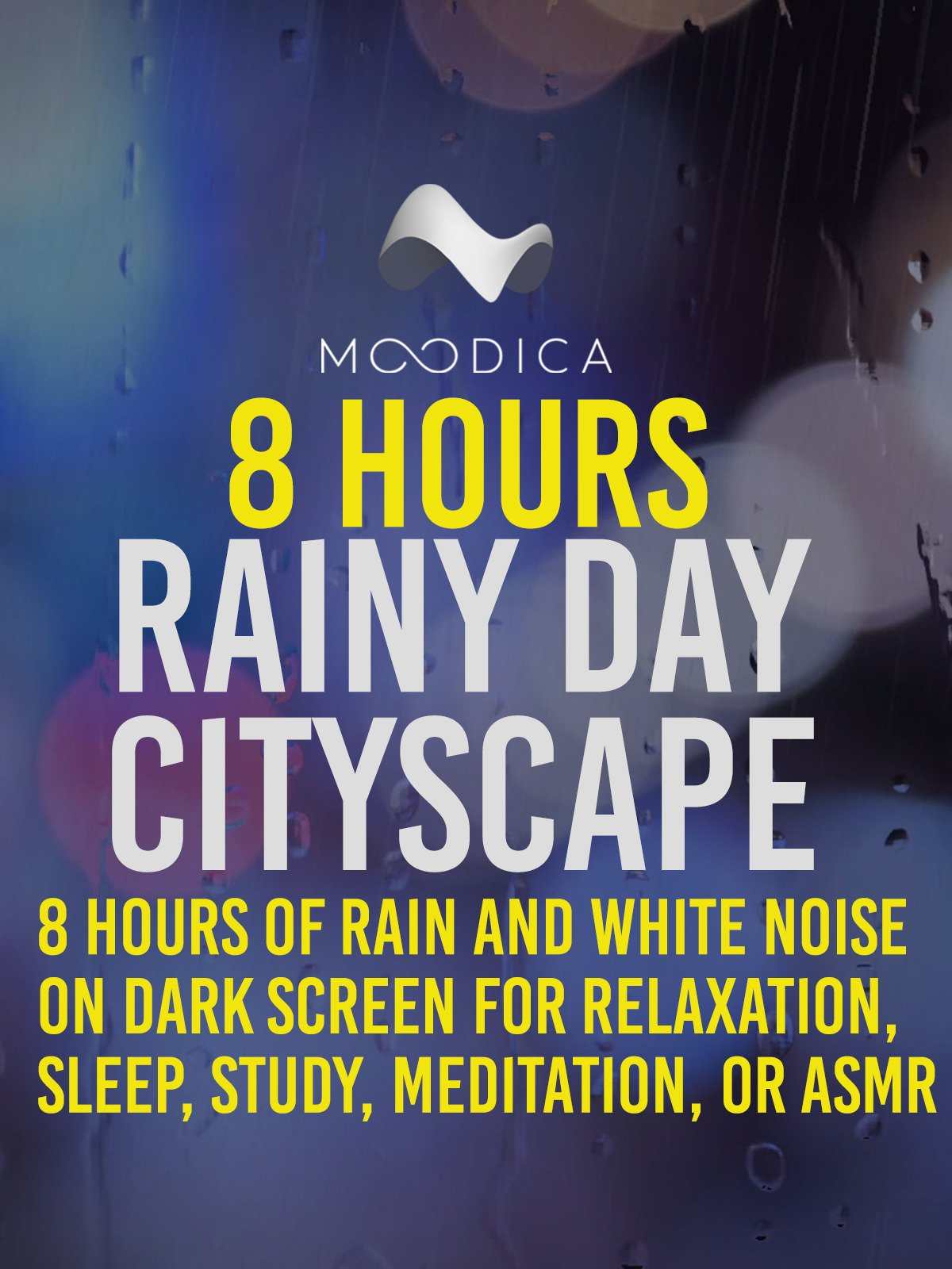 8 Hours: Rainy Day Cityscape: 8 Hours of Rain and White Noise on Dark Screen for Relaxation, Sleep, Study, Meditation, or ASMR