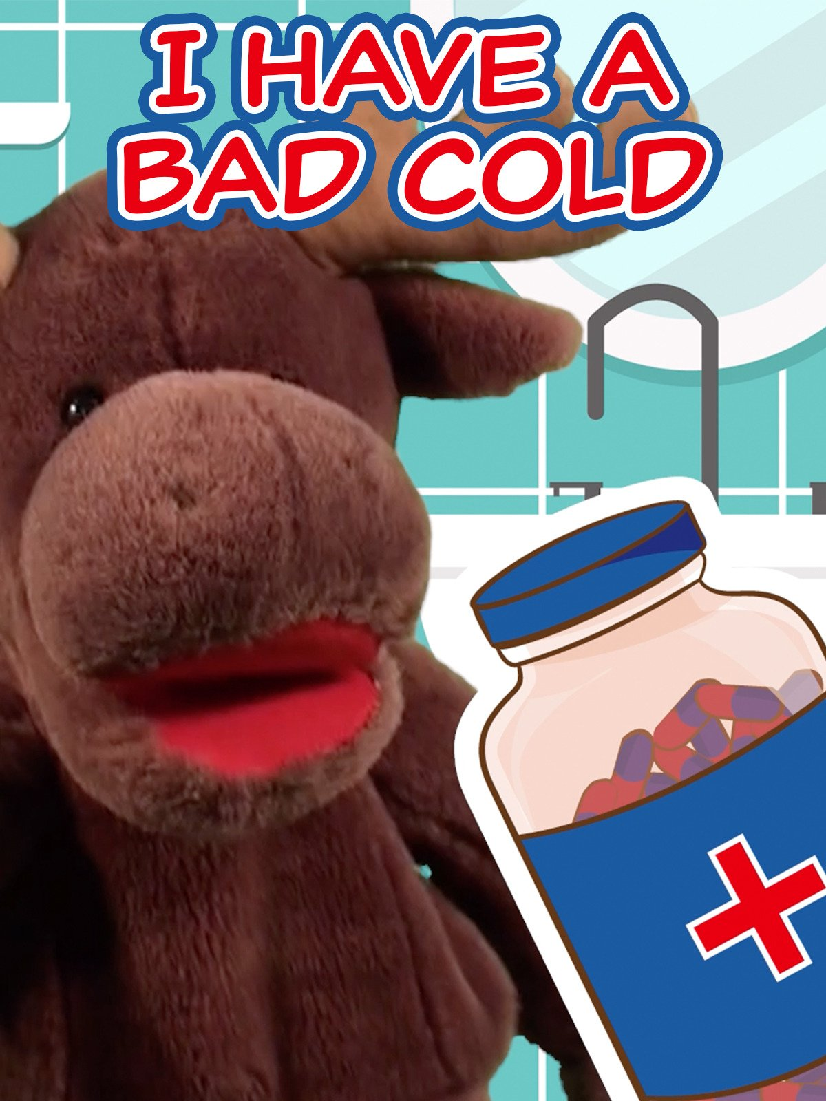 I Have a Bad Cold