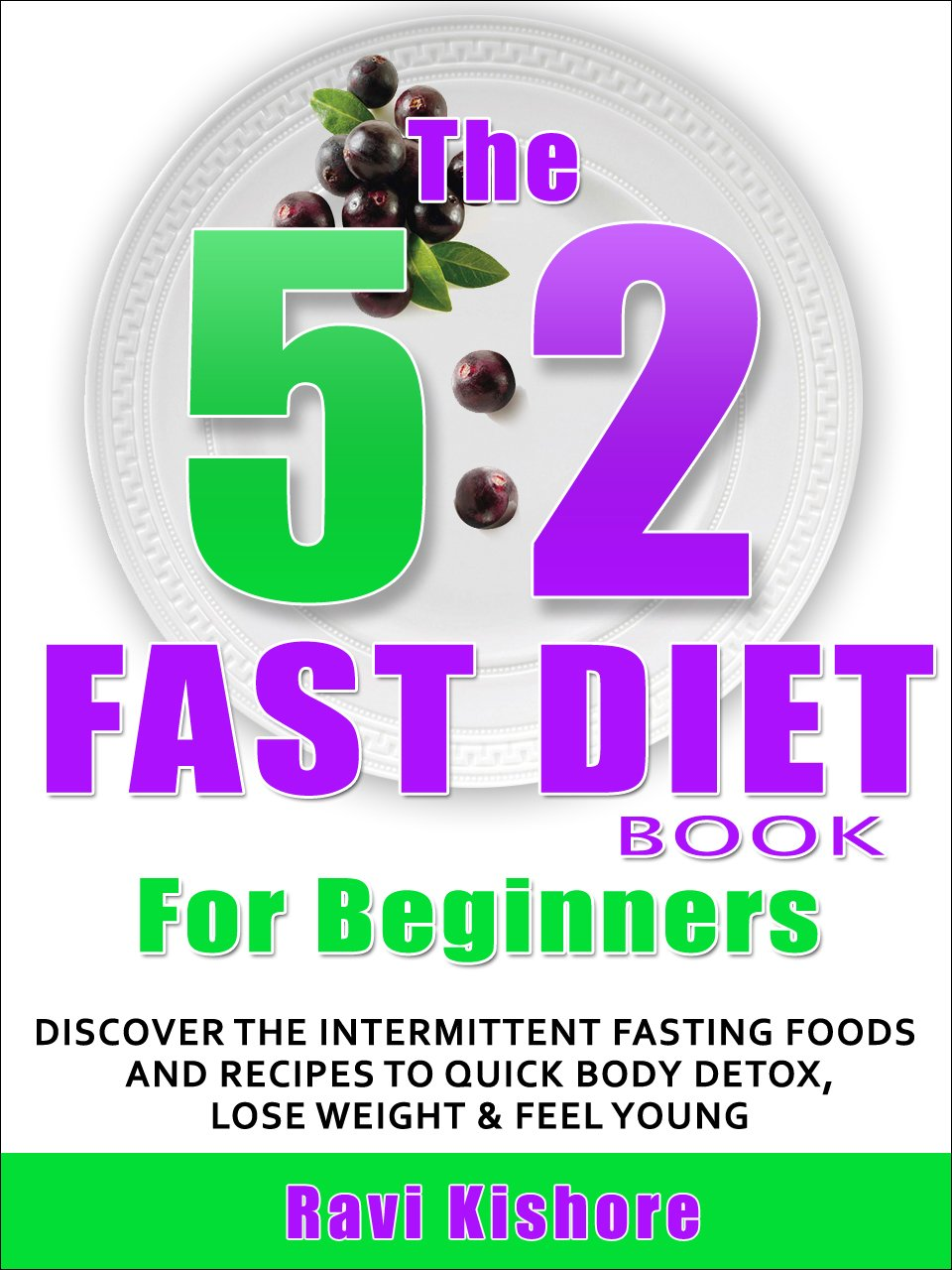 The 5:2 Fast Diet Book For Beginners