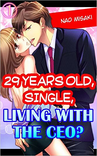 29 years old, Single, Living with the CEO? Vol.1 (TL Manga) written by Nao Misaki