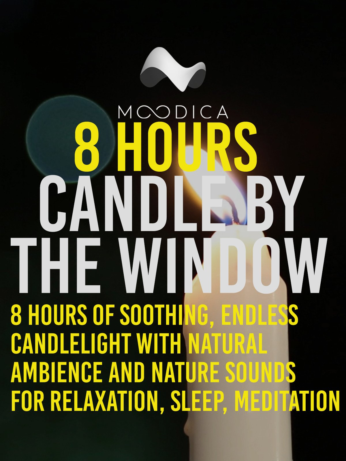 8 Hours: Candle By The Window: 8 Hours of Soothing Endless Candlelight with Natural Sounds Ambience and Nature Sounds for Relaxation, Sleep, Meditation