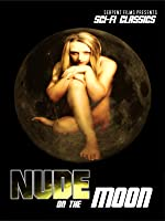 Nude on the Moon: Classic Sexploitation Sci-Fi
