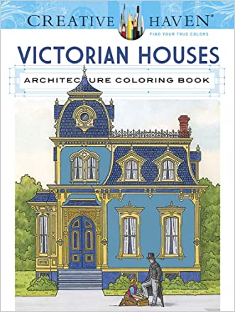 Creative Haven Victorian Houses Architecture Coloring Book (Adult Coloring) written by A. G. Smith