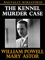 The Kennel Murder Case - Digitally Remastered