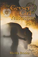 The Geyser Girl of Yellowstone Park