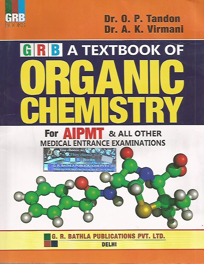 a textbook of organic chemistry for aipmt and all other medical a textbook of organic chemistry for aipmt and all other medical entrance examination in dr op tandon books