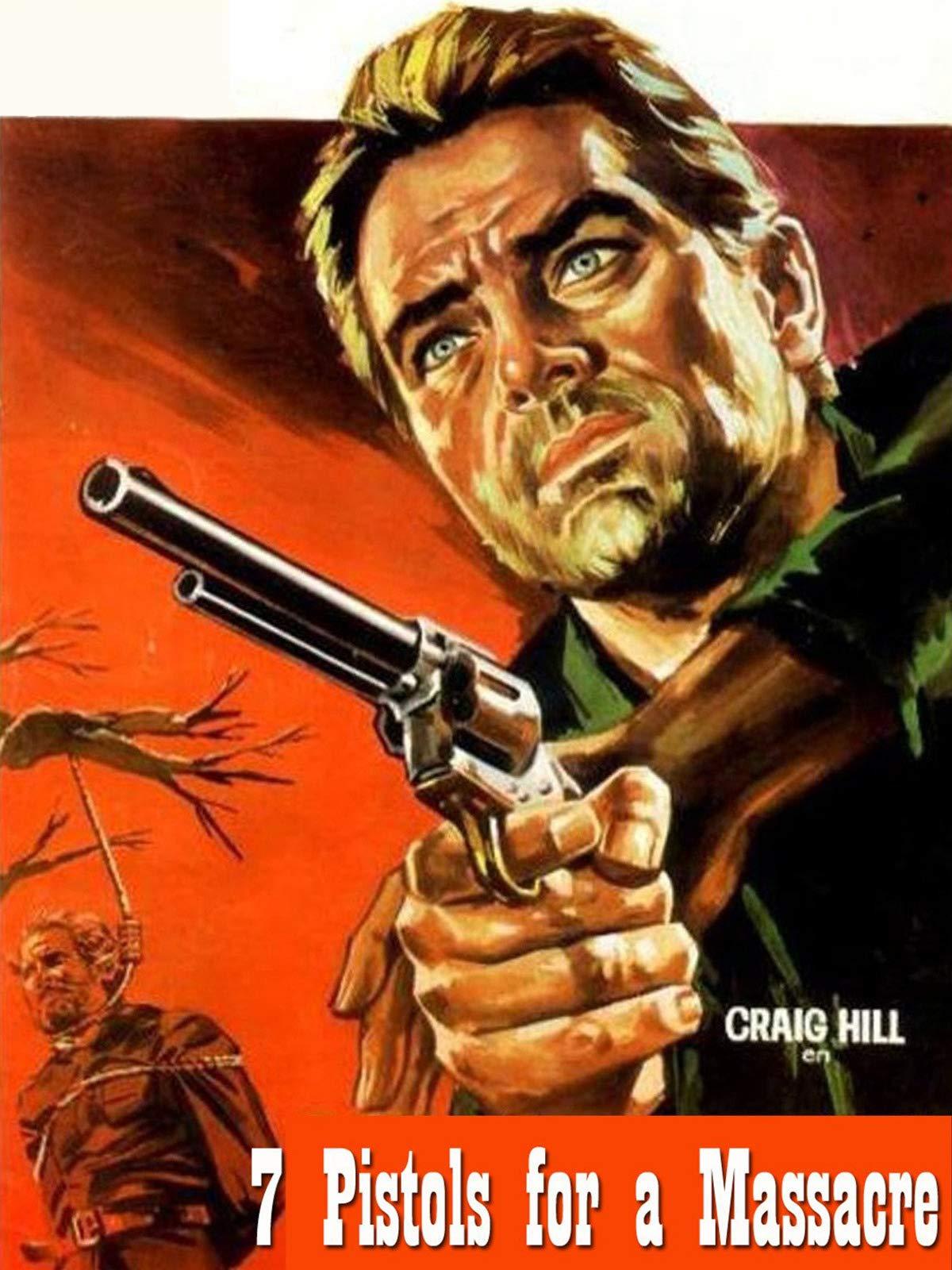 Seven Pistols for a Massacre on Amazon Prime Video UK