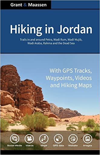 Hiking in Jordan: Trails in and Around Petra, Wadi Rum and the Dead Sea Area - With GPS E-trails, Tracks and Waypoints, Videos, Planning Tools and Hiking Maps written by Dr. Gregory F. Maassen