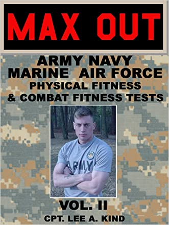 MAX Out the Army, Navy, Marine, and Air Force Physical Fitness and Combat Fitness Tests written by Lee Kind