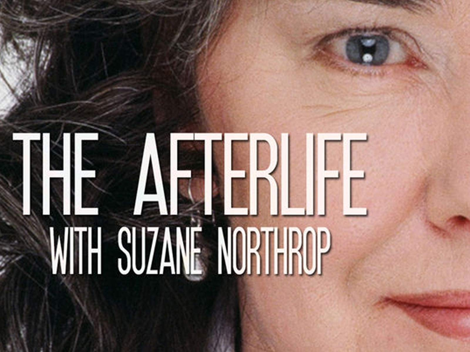 The Afterlife with Suzane Northrop on Amazon Prime Video UK
