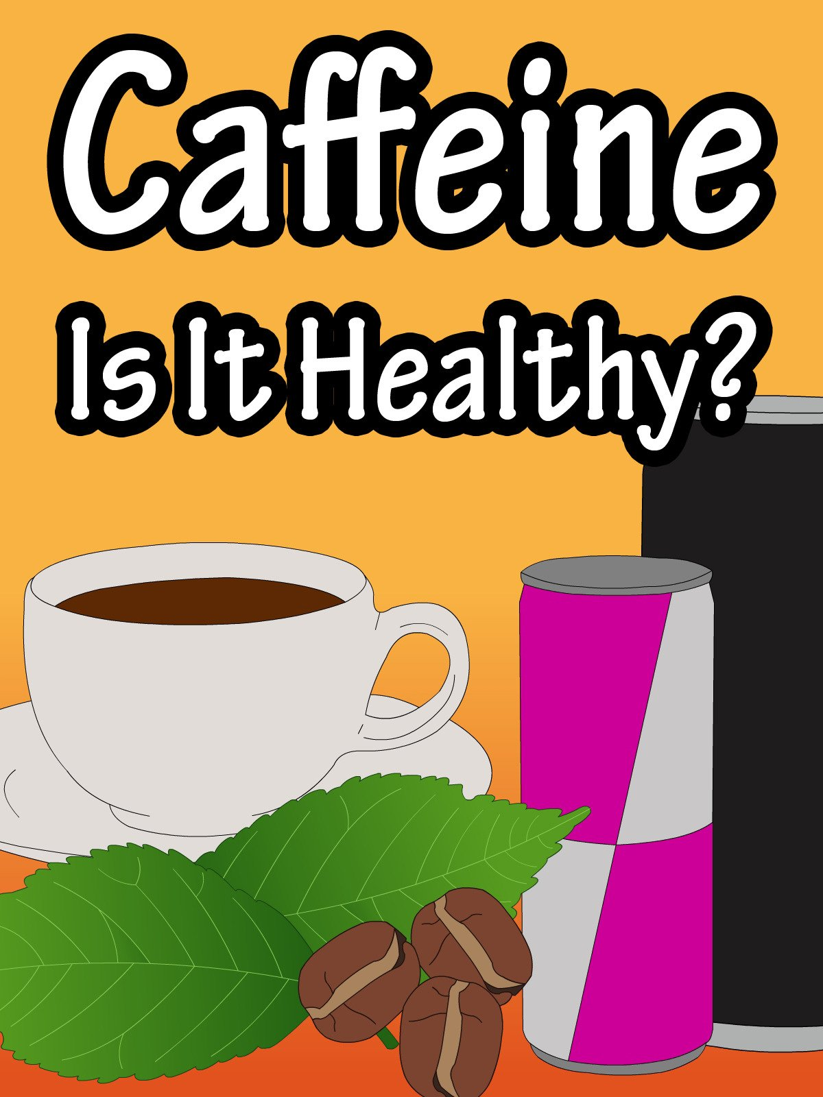 Caffeine, Is It Healthy?