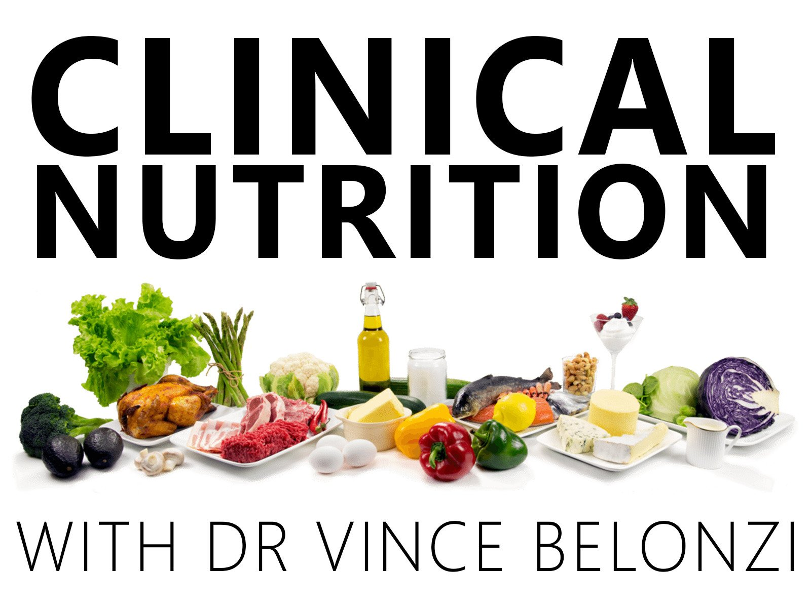 Clinical Nutrition With Dr. Vince Belonzi - Season 1