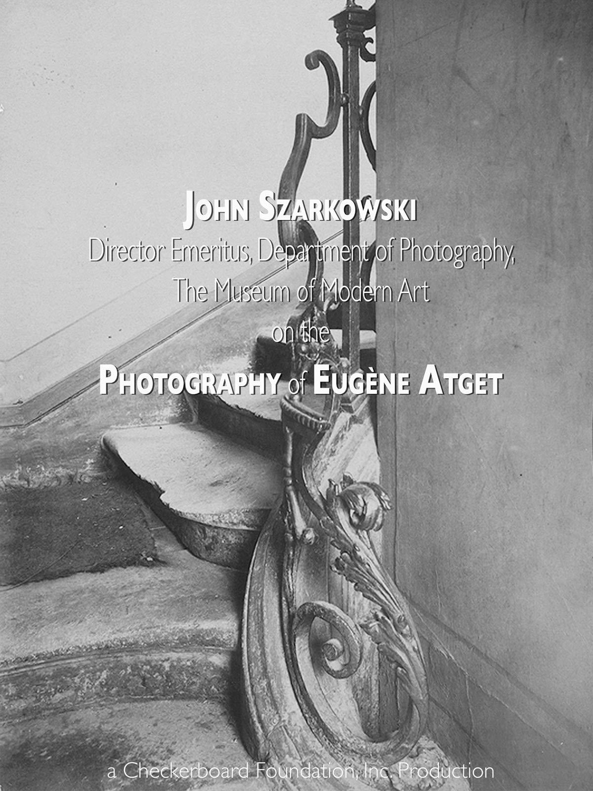 John Szarkowski on Eugene Atget