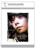 CHILDREN OF LOVE : LES ENFANTS DE L'AMOUR (English Subtitled)
