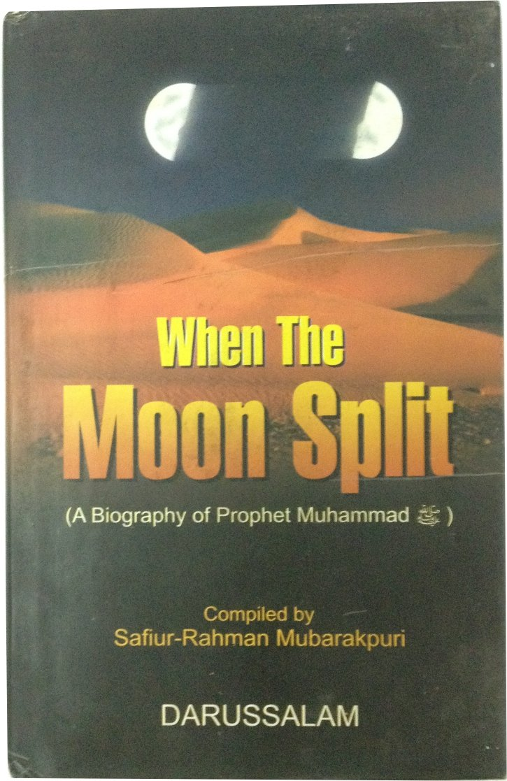 Buy When The Moon Split:a Biography Of Prophet Muhammad Book Online At Low  Prices In India  When The Moon Split:a Biography Of Prophet Muhammad  Reviews