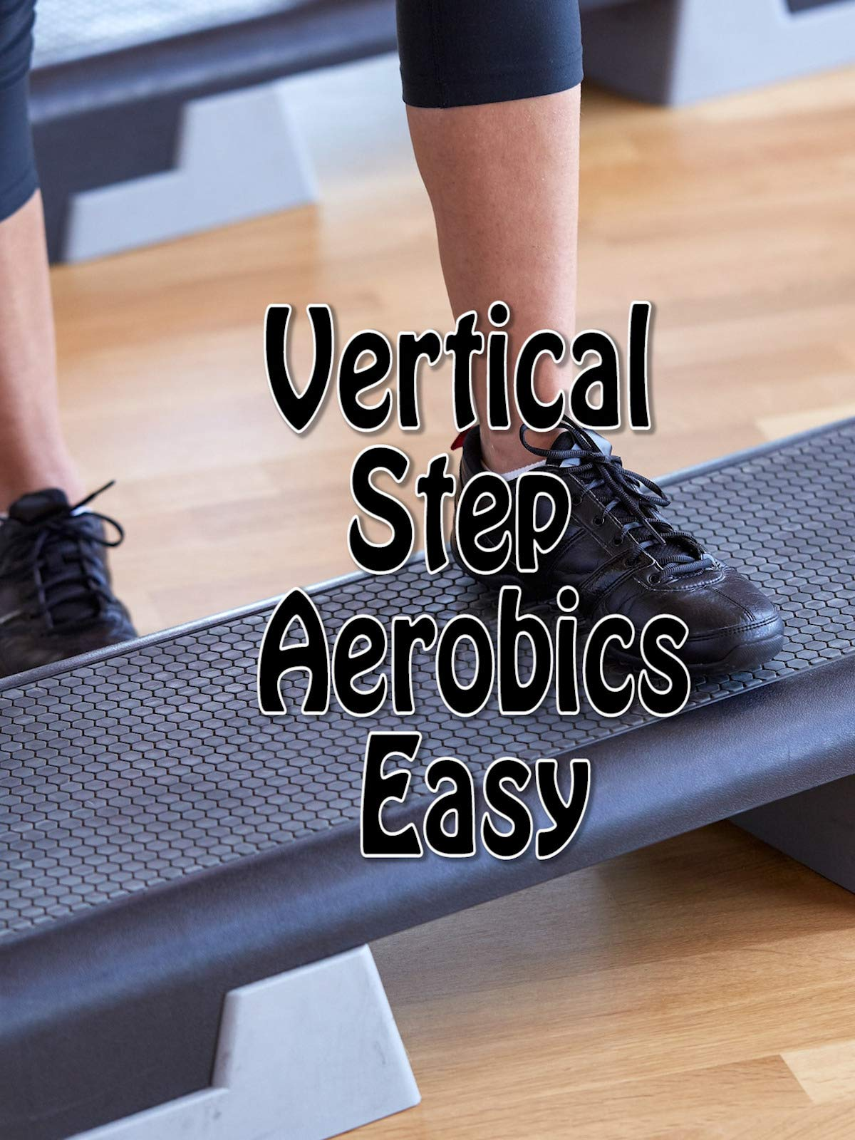 Vertical Step Aerobics Easy