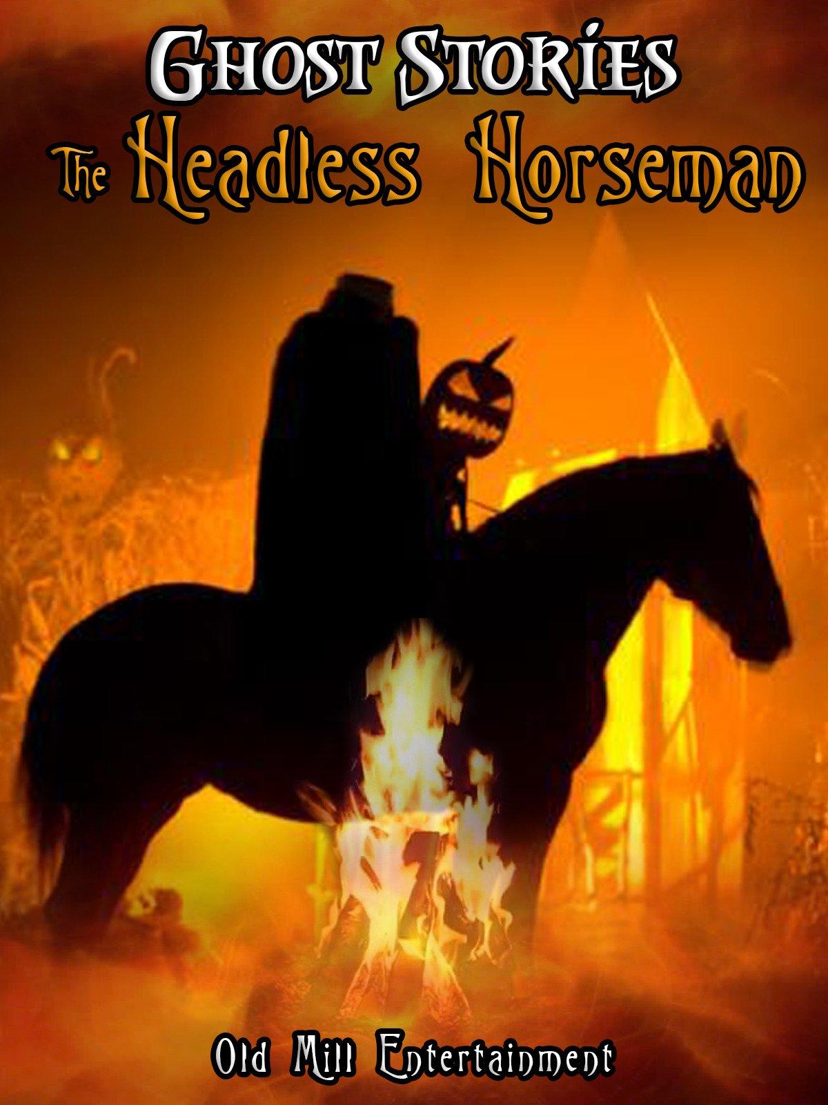 Ghost Stories: The Headless Horseman