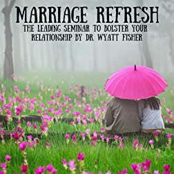 Couples Bible Study: Watch The Marriage Refresh Video Series and Reduce Your Divorce Risk!