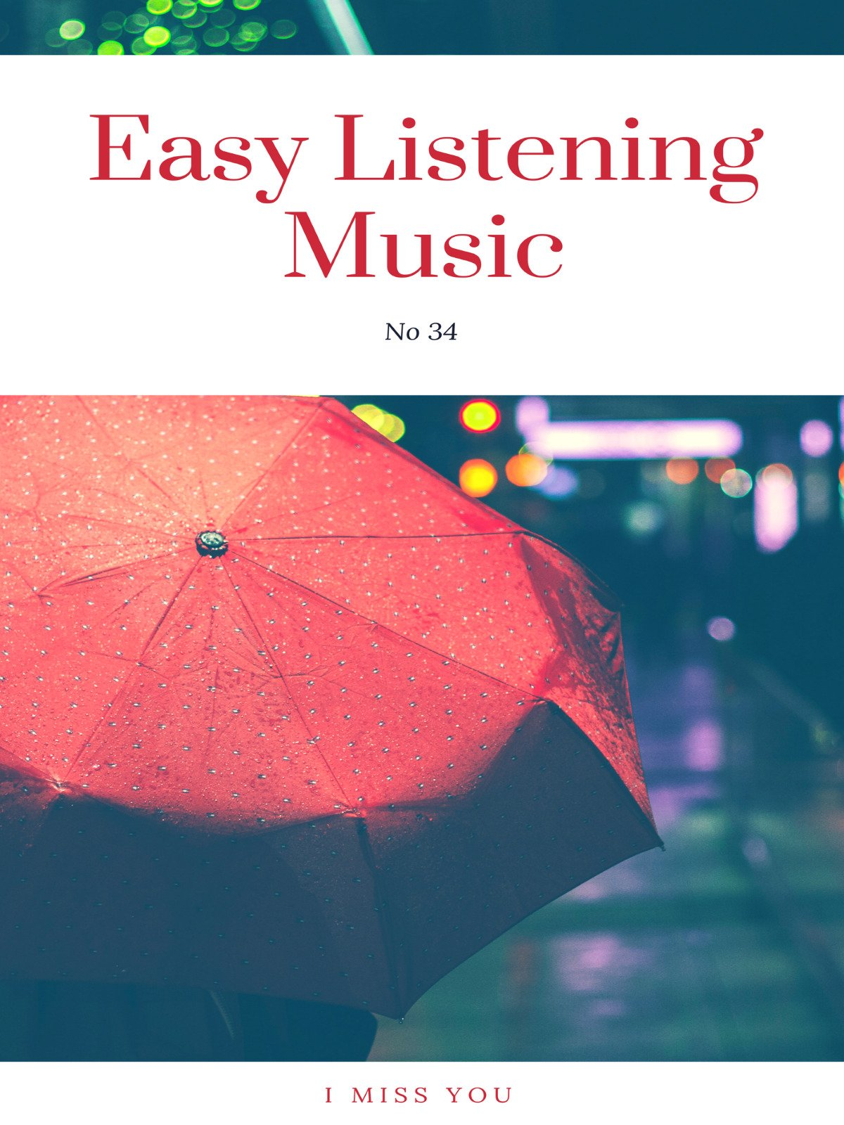 I Miss You (Easy Listening Music no 34)