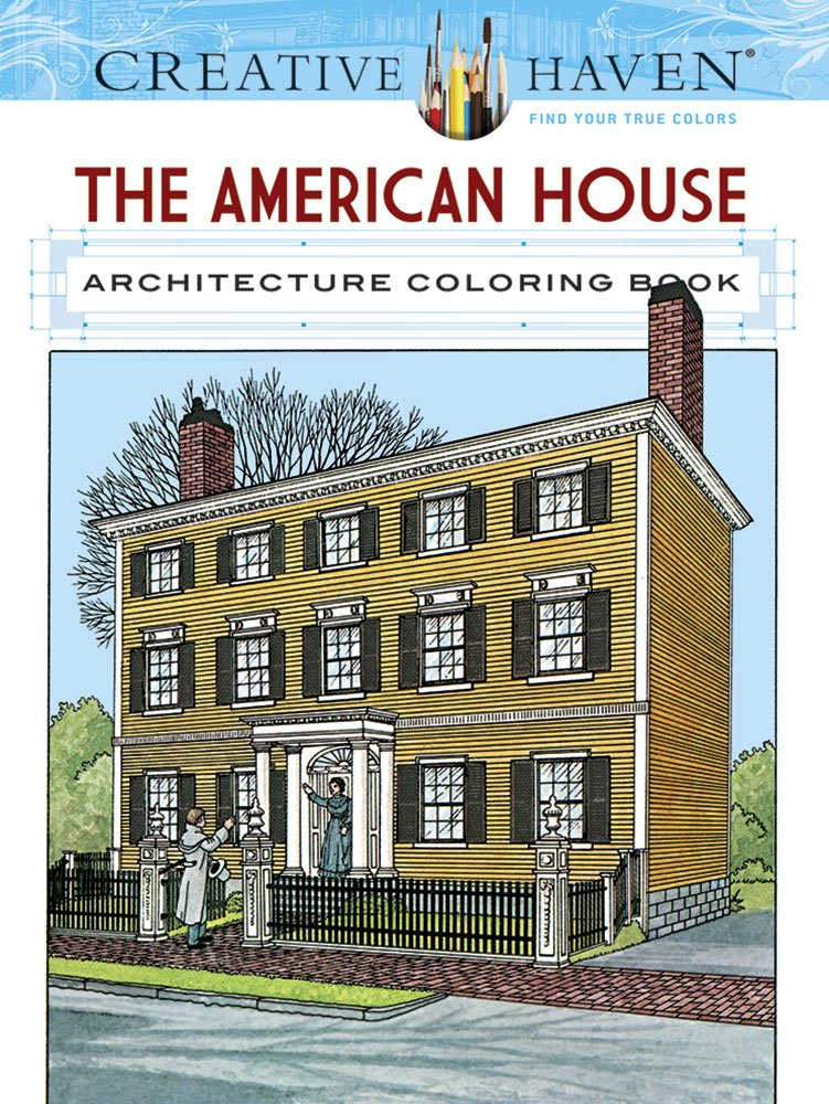 Creative Haven The American House Architecture Coloring Book (Adult Coloring) ISBN-13 9780486807959