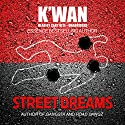 Street Dreams Audiobook by  K'wan Narrated by Cary Hite