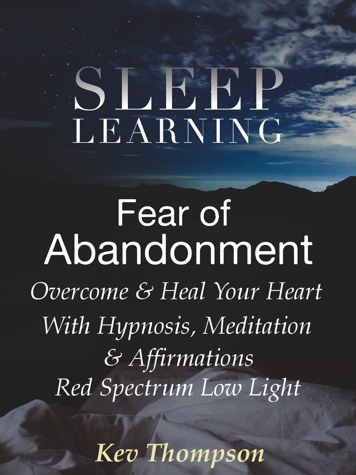 Fear of Abandonment, Overcome & Heal Your Heart With Hypnosis, Meditation & Affirmations, Red Spectrum Low Light