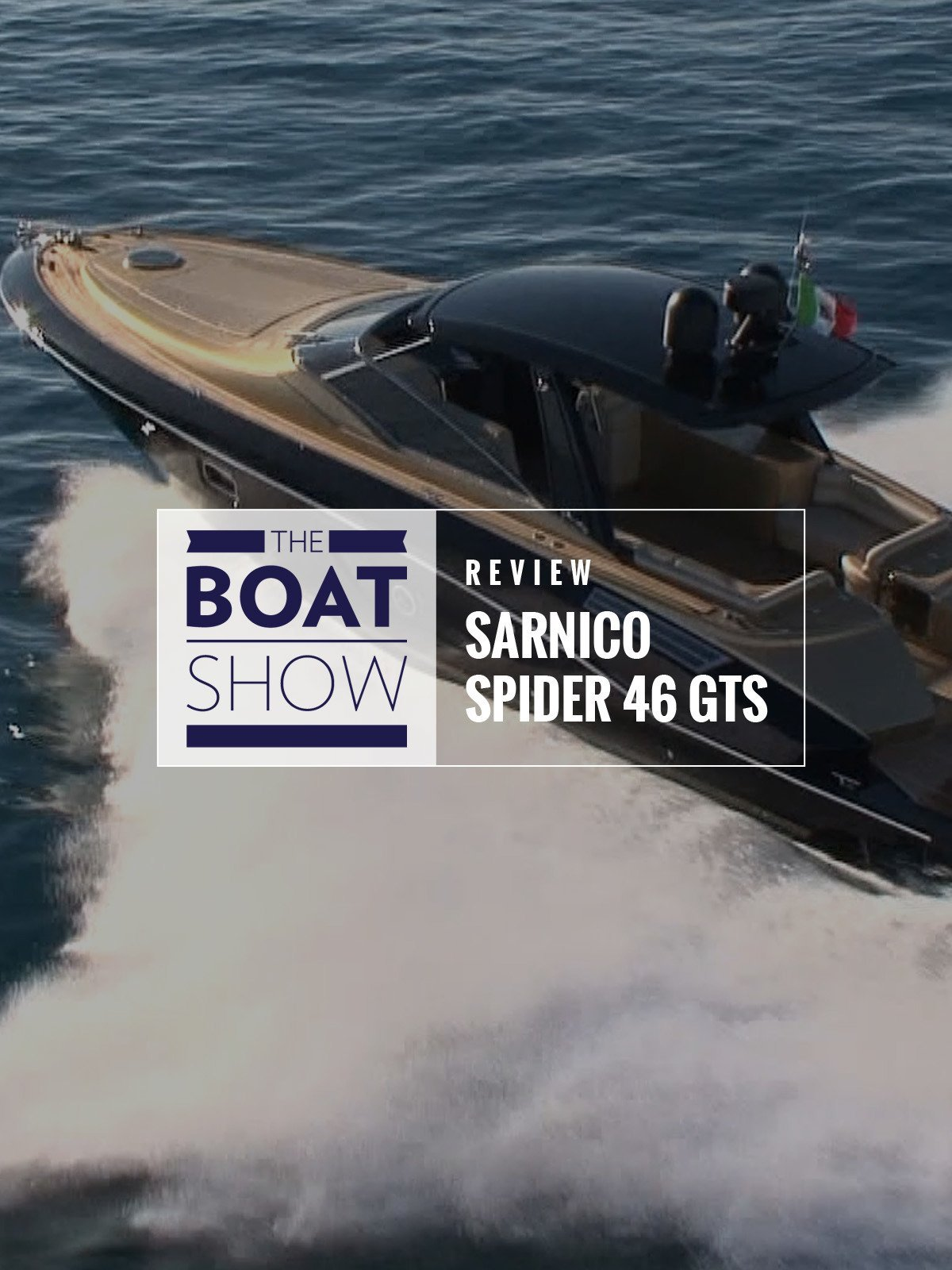Review: Sarnico Spider 46 GTS - The Boat Show on Amazon Prime Video UK
