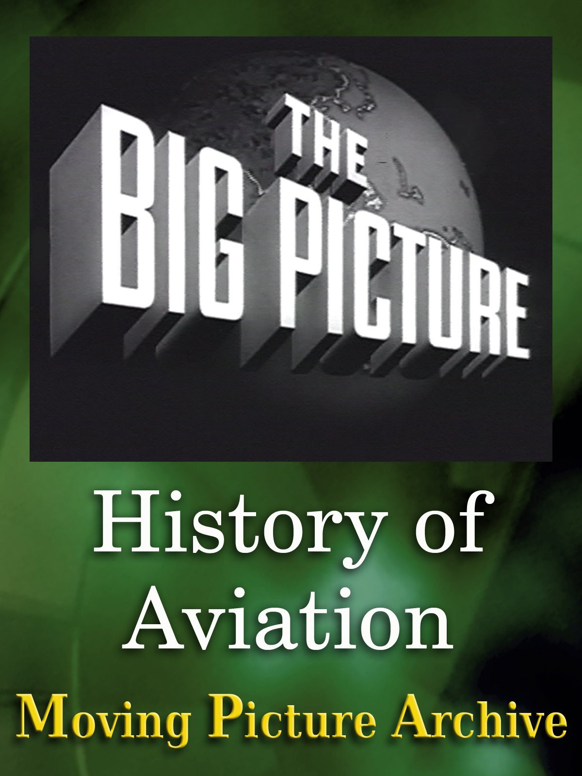 The Big Picture - History of Aviation