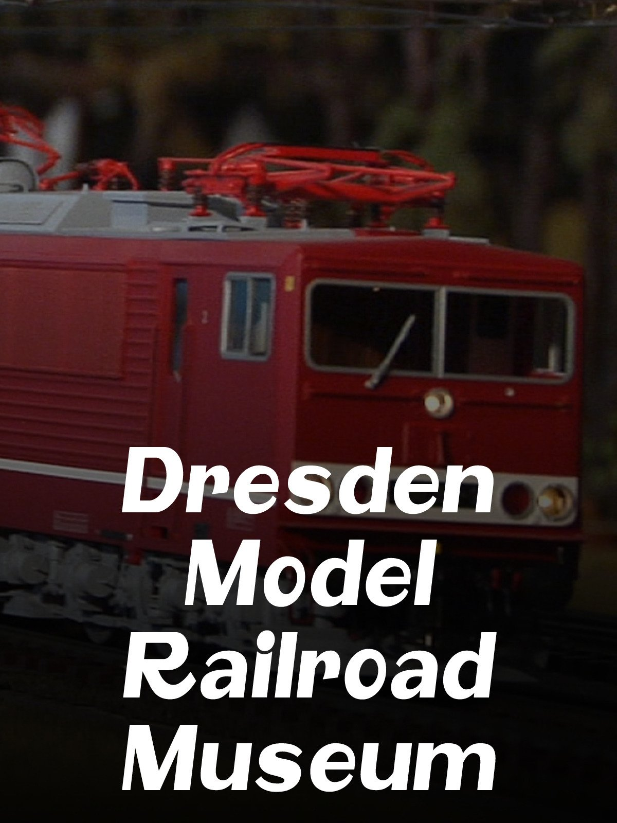 Dresden Model Railroad Museum on Amazon Prime Instant Video UK
