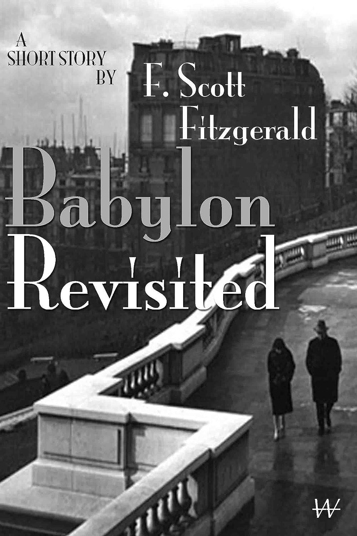 f scott fitzgeralds babylon revisited essay
