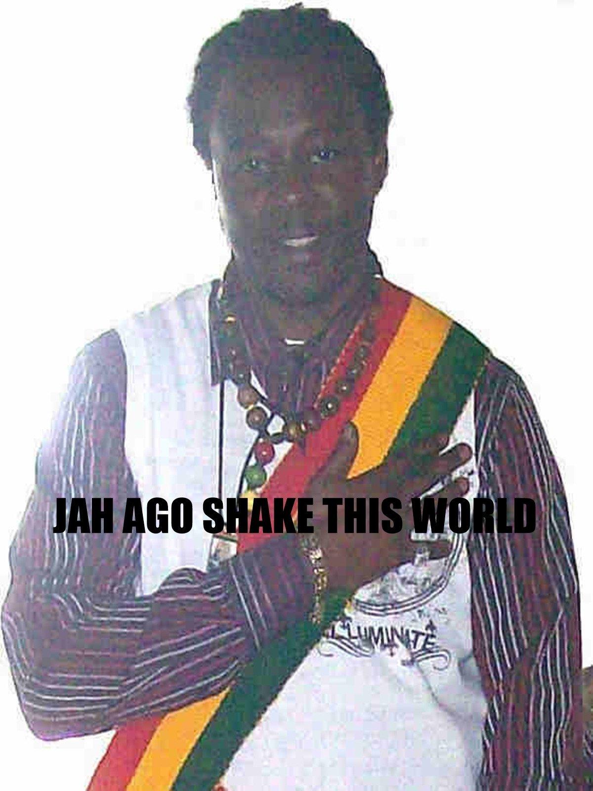 Jah Ago Shake This World (Music Video)